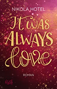 It was always love (Blakely Brüder, #2)