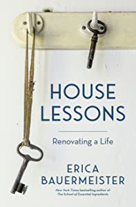 House Lessons: Renovating a Life