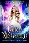 Fairy Misguided (Tipsy Fairy Godmother Chronicles, #1)