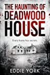 The Haunting of Deadwood House