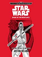 Spark of the Resistance  (Journey to Star Wars: The Rise of Skywalker, #3)