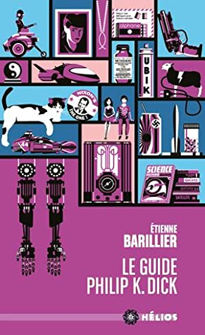 Le guide Philip K. Dick by Étienne Barillier