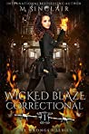 Wicked Blaze Correctional (The Wronged, #1)