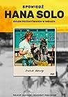 Spowiedź Hana Solo. Byłem przemytnikiem w Indiach