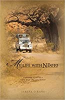 My Life with Ndoto: Exploring Africa in a Forty-Year-Old Land Rover