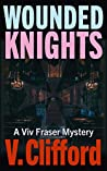 Wounded Knights: A Viv Fraser Mystery (Scottish Mystery Book 6)