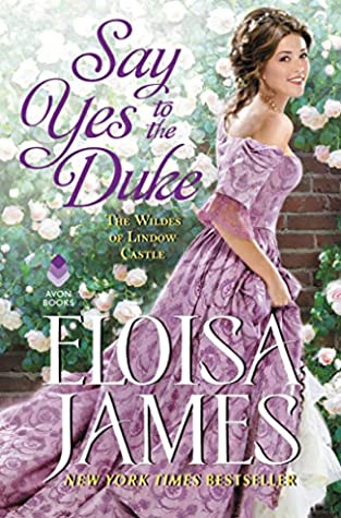 Say Yes to the Duke (The Wildes of Lindow Castle, #5)