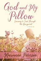 God and My Pillow -  Learning to Trust Through  the Unexpected