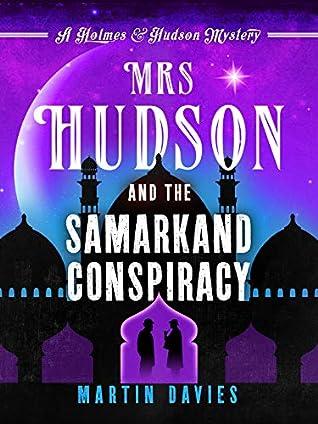 Mrs Hudson and the Samarkand Conspiracy by Martin Davies
