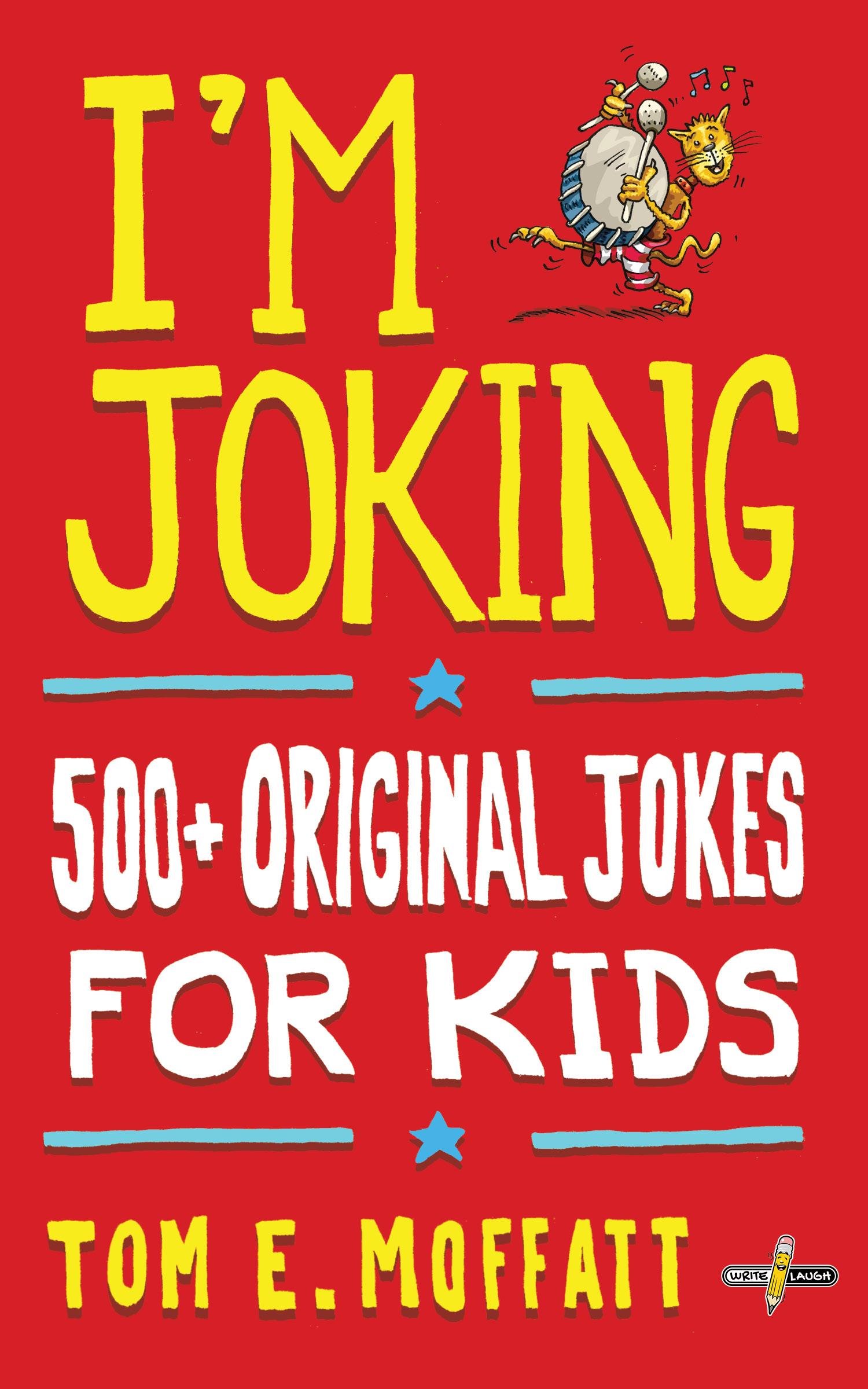 I'm Joking - 500+ Original Jokes for Kids