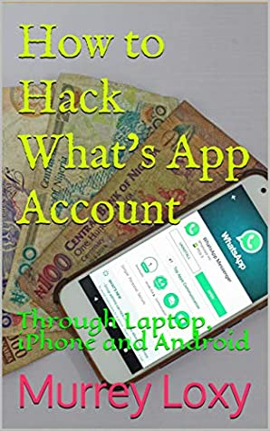 How to Hack What's App Account: Through Laptop, iPhone and Android