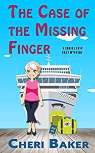 The Case of the Missing Finger: A Cruise Ship Cozy Mystery (Ellie Tappet Cruise Ship Mysteries Book 1)