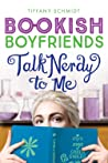Talk Nerdy to Me (Bookish Boyfriends, #3)
