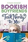Talk Nerdy to Me (Bookish Boyfriends, #3)