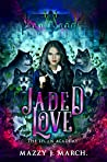Jaded Love (The Lycan Academy, #4)