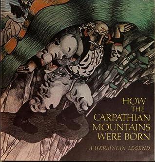 How the Carpathian Mountains Were Born: A Ukrainian Legend