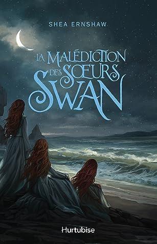 La malédiction des sœurs Swan