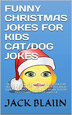Funny Christmas Jokes For Kids Cat Dog Jokes Funny Hilarious Christmas Joke Book For Boys Girls