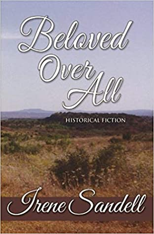 Beloved Over All: Historical Fiction