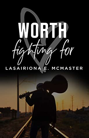 Cover of Worth Fighting For by Lasairiona McMaster