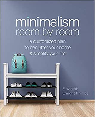 Minimalism Room by Room by Elizabeth Enright Phillips