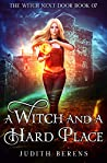 A Witch And A Hard Place (The Witch Next Door Book 7)