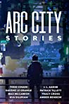Arc City Stories (a cyberpunk anthology)