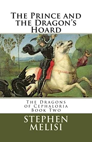 The Prince and the Dragon's Hoard: The Dragons of Cephaloria Book Two (Volume 2)