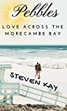 Pebbles: Love Across the Morecambe Bay