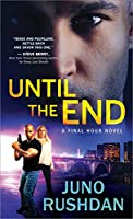 Until the End (Final Hour, #3)