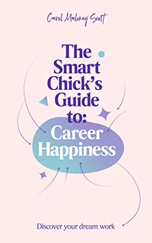 The Smart Chick's Guide to Career Happiness