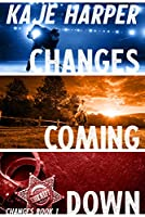 Changes Coming Down (Changes #1)