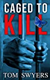 Caged to Kill (Lawyer David Thompson #2)