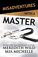 Misadventures with a Master: A Misadventures Novella