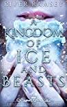 A Kingdom of Ice and Beasts (The Frozen Kingdom #1)