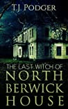 The Last Witch of North Berwick House