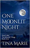 One Moonlit Night: Pearl Lake, The Moonlit Trilogy Book one