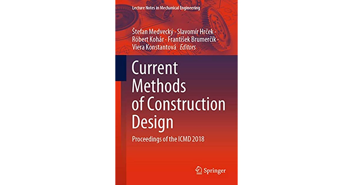 Current Methods Of Construction Design Proceedings Of The Icmd 2018 By Stefan Medvecky