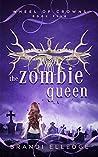 The Zombie Queen (Wheel of Crowns #5)