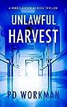 Unlawful Harvest (A Kenzie Kirsch Medical Thriller Book 1)