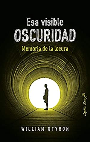 Esa visible oscuridad by William Styron