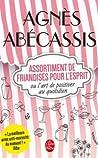 Assortiment de Friandises Pour L'Esprit Ou L'Art de Positiver... by Agnès Abécassis