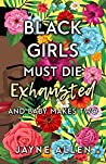 Black Girls Must Die Exhausted: And Baby Makes Two