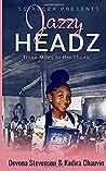 Jazzy Headz by Devona Stevenson