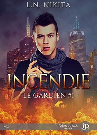 Incendie (Le Gardien, #1)