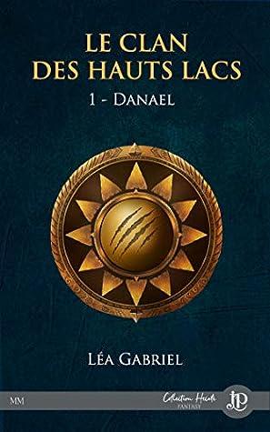 Danael (Le Clan des Hauts Lacs, #1)