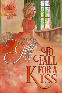 To Fall for a Kiss (Kiss the Wallflower, #4)