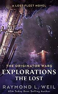 Explorations: The Lost (The Originator Wars, #6)