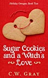 Sugar Cookies and a Witch's Love (Holiday Omegas #2)