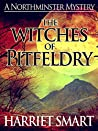 The Witches of Pitfeldry (The Northminster Mysteries 8)